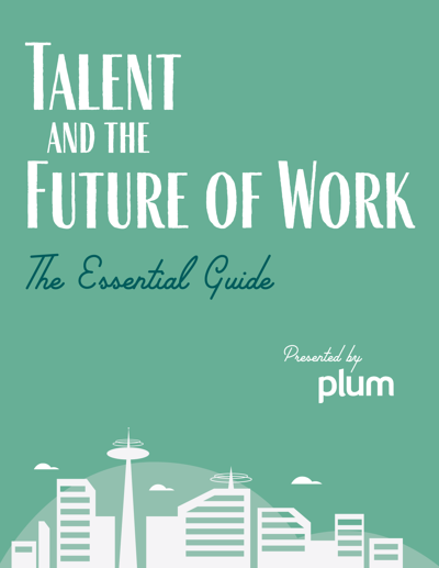 Talent and the Future of Work: The Essential Guide