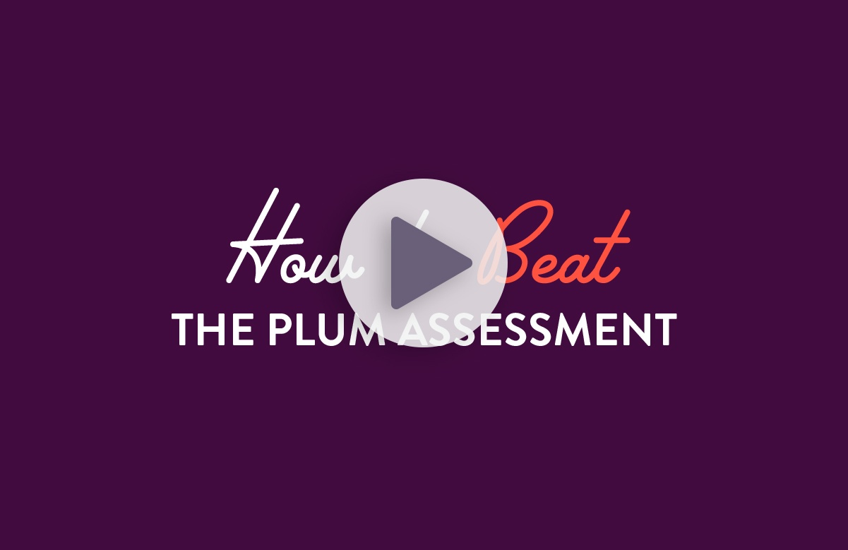 How to beat the Plum assessment