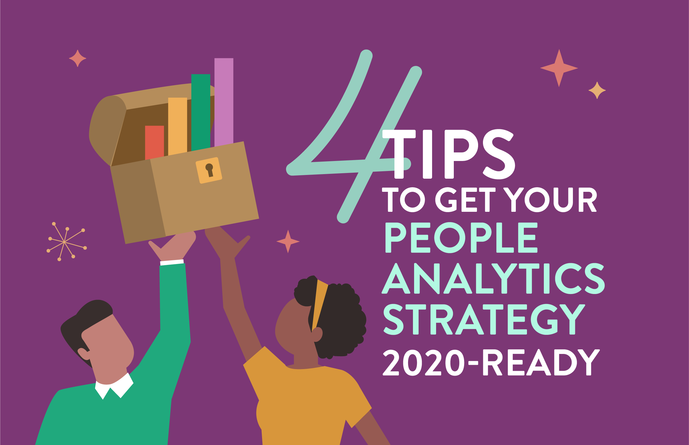 4 Tips to Get Your People Analytics Strategy 2020-Ready