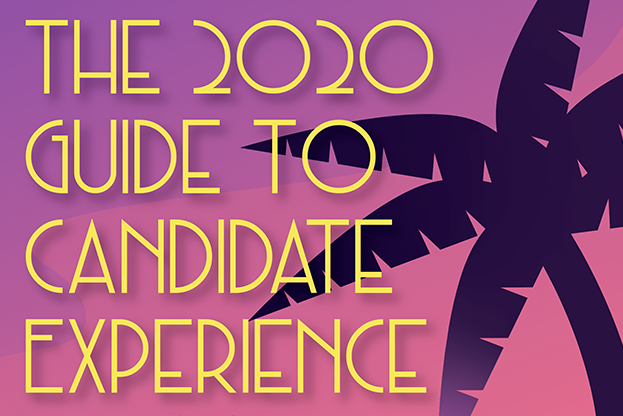 The 2020 Guide to Candidate Experience